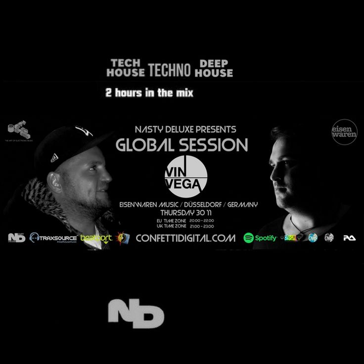 """2night !!!  UK time Zone 20.00 - 22.00 / EU time Zone 21.00 - 23.00  Dj Nasty deluxe / City of Drums / Munich / Germany  Electronic Music Network Group / Essen / Germany  """"Global Session"""" Season 2017 / 2018  Guest Mix by : Vin Vega aka Torsten Hövi: DJ / Producer / Label Owner based in Duesseldorf / Germany Record Label : Eisenwaren / Studio3000 Records / Catslovebass Records Genre : Tech-House  www.confettidigital.com"""