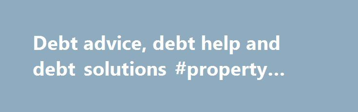 Debt advice, debt help and debt solutions #property #finance http://finance.remmont.com/debt-advice-debt-help-and-debt-solutions-property-finance/  #capital finance one # Capital Finance One Please note that if you want to speak or complain to this creditor, you need to contact them directly. We ve added their contact details below. We (Debt Line) can only help you with your creditors if you ve entered into a debt solution (for example, a Debt […]