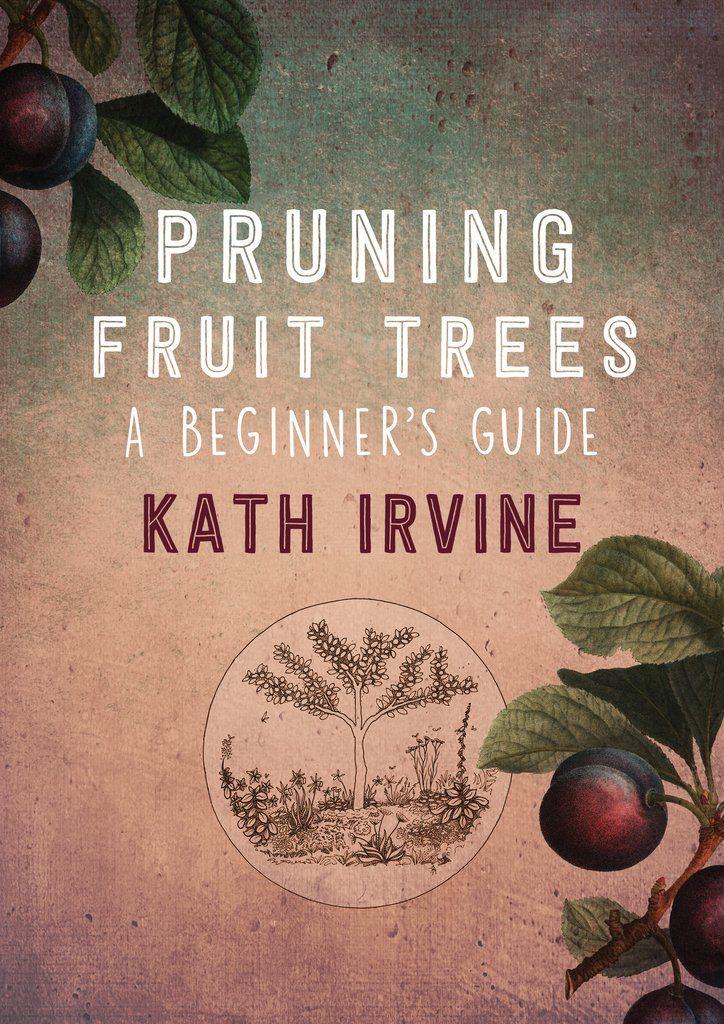 Pruning Fruit Trees A Beginner S Guide Pruning Fruit Trees Fruit Trees Prune