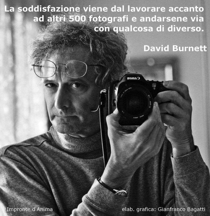 La soddisfazione viene dal lavorare accanto ad altri 500 fotografi e andarsene via con qualcosa di diverso.   David Burnett