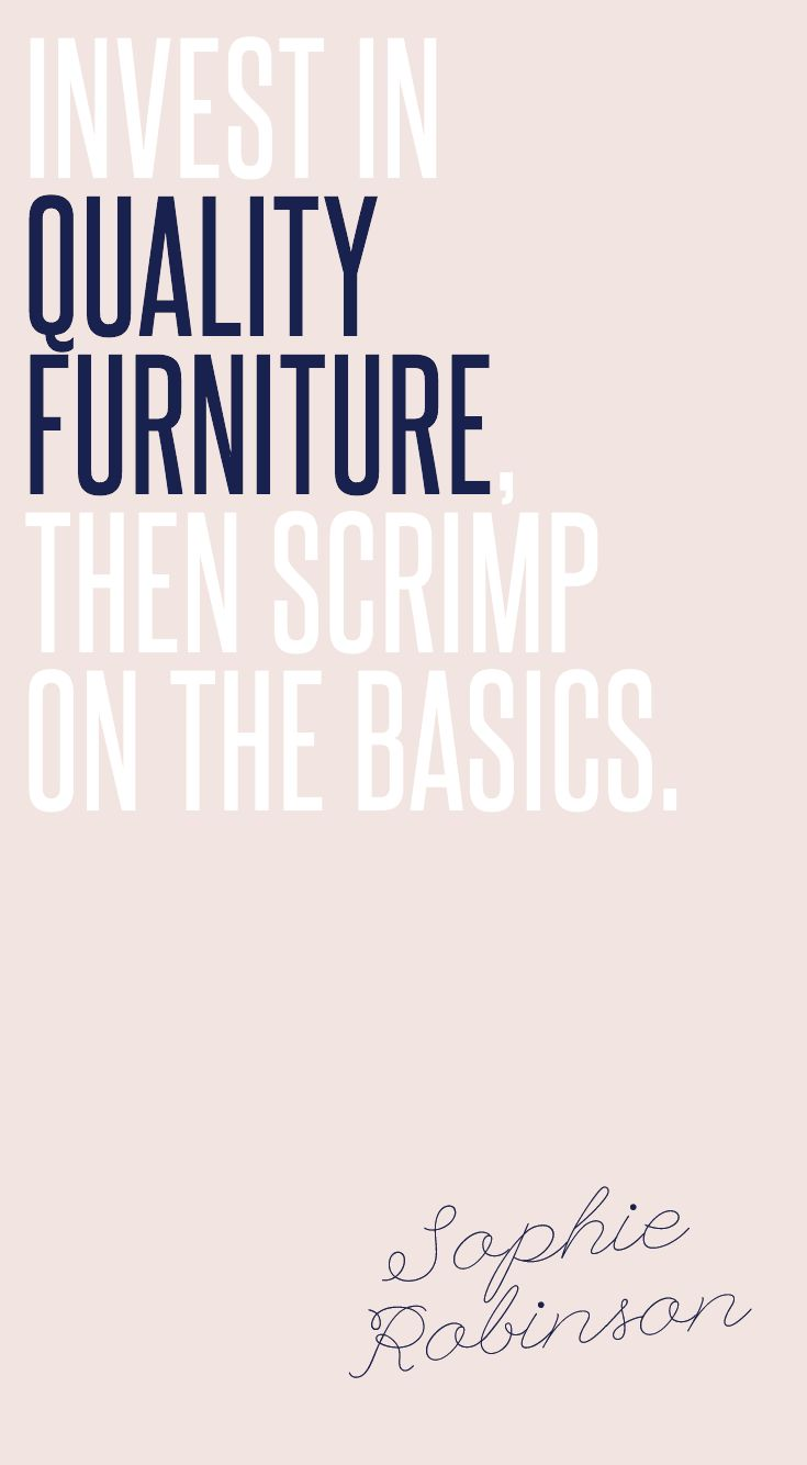 Invest in quality furniture, then scrimp on the basics. #IWANTTHATSTYLE