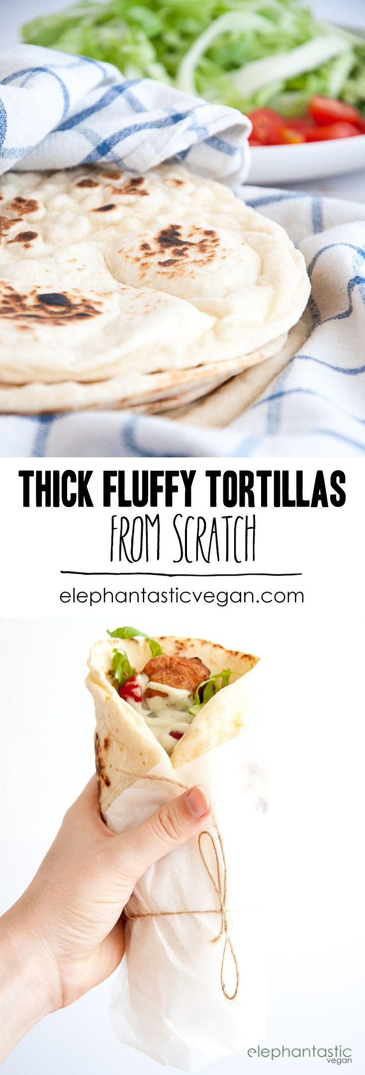 Thick Fluffy Tortillas from scratch | ElephantasticVegan.com
