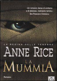 La mummia - Anne Rice