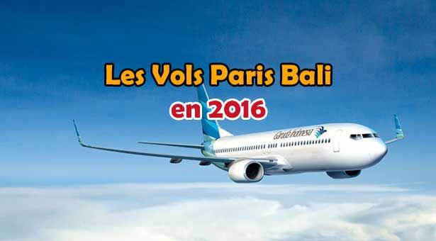 Vol Paris Bali Les prix des billets d'avion pour Bali sont globalement assez chers et les prix peuvent atteindre des sommets. Voici donc une petite analyse des saisons touristiques à Bali et des pr…