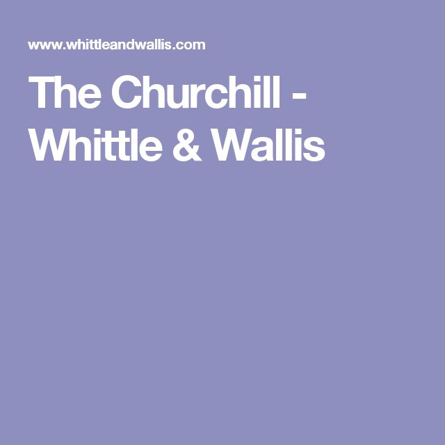 The Churchill - Whittle & Wallis