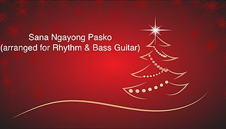 """A Filipino Christmas Song """"Sana Ngayong Pasko"""" (A music sheet for guitar duo) Written as chords with bass tabs and diagram  www.sharpsnflats.com"""
