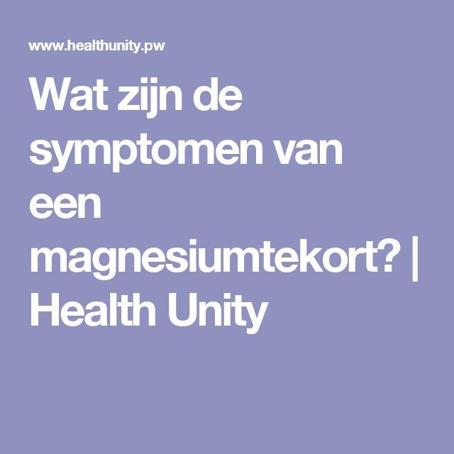 Wat zijn de symptomen van een magnesiumtekort? | Health Unity