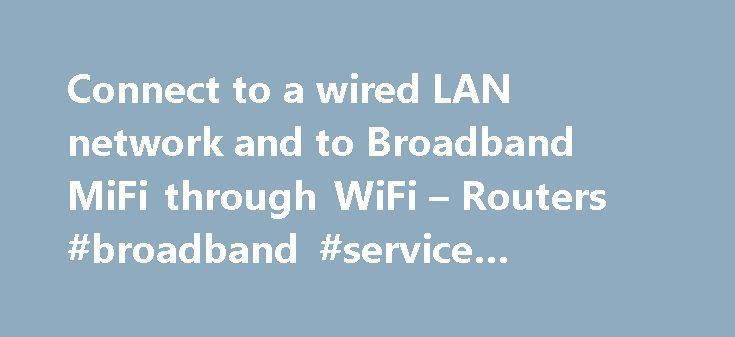 Connect to a wired LAN network and to Broadband MiFi through WiFi – Routers #broadband #service #comparison http://broadband.remmont.com/connect-to-a-wired-lan-network-and-to-broadband-mifi-through-wifi-routers-broadband-service-comparison/  #connect broadband # Connect to a wired LAN network and to Broadband MiFi through WiFi We have an office at a remote site. We connect to broadband via Verizon MiFI 5510L. No problem there. We also have a wireless router (Cisco Linksys EA3500) to which we…