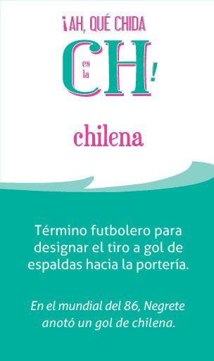 #chilena «¡Ah, qué chida es la ch!»