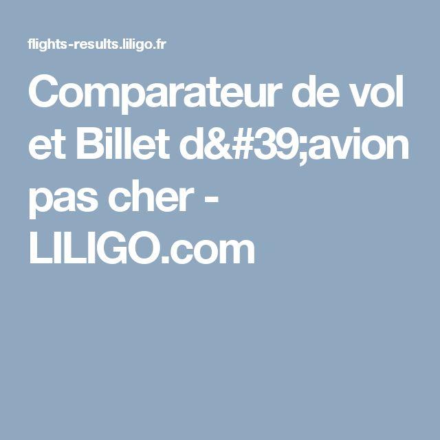 Comparateur de vol et Billet d'avion pas cher - LILIGO.com