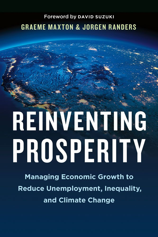 Reinventing prosperity : managing economic growth to reduce unemployment, inequality, and climate change : a report to the Club of Rome / Graeme Maxton & Jorgen Randers - https://bib.uclouvain.be/opac/ucl/fr/chamo/chamo%3A1933752?i=0
