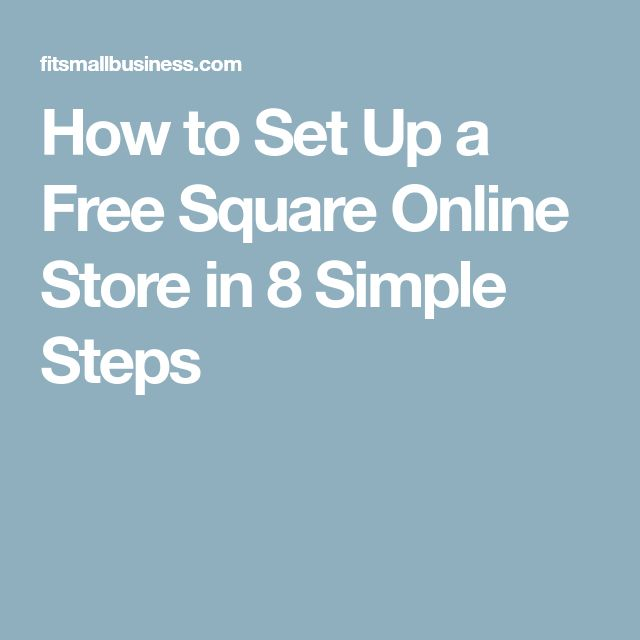 How to Set Up a Free Square Online Store in 8 Simple Steps