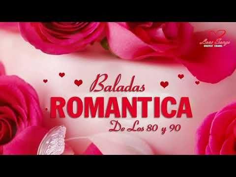 BALADAS ROMANTICAS POP DE LOS 80 Y 90 - Música Romántica De Los 80 y 90 - YouTube