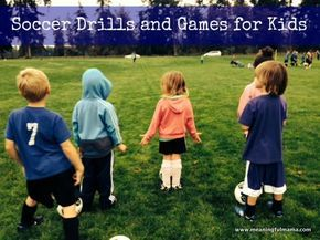 Beginning Soccer Drills - Great list of games for kids just starting out in soccer. Make it fun, and it won't feel like work. meaningfulmama.com