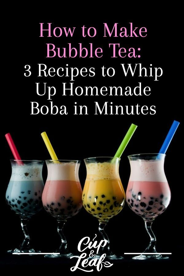 How To Make Bubble Tea 3 Recipes To Whip Up Homemade Boba In Minutes Boba Tea Recipe Bubble Tea How To Make Bubbles