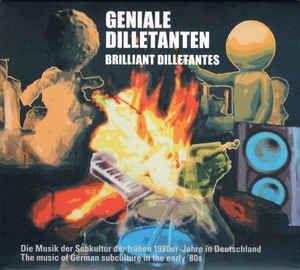 Geniale Dilletanten: die Musik der Subkultur der frühen 1980er-Jahre in Deutschland  Brilliant dilletants: the music of German subculture in the early '80s