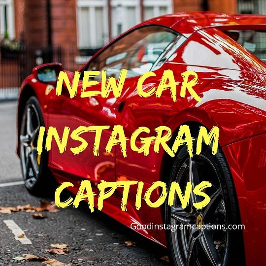 Top 101+ New Car Instagram Captions - (Funny Car Quotes ...