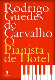 No seu novo romance, O Pianista de Hotel, Rodrigo Guedes de Carvalho cria dois personagens homossexuais memoráveis, Ana Paula e Saúl Samuel.