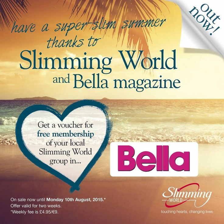 Out 4th August until 10th August free membership for slimming world with Bella magazine