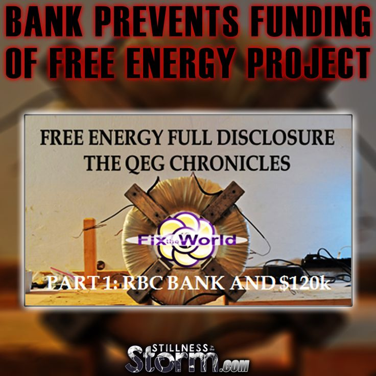 Bank Prevents Funding of Free Energy Project | Free Energy Full Disclosure. The QEG Chronicles. Part 1 RBC Bank and $120K.