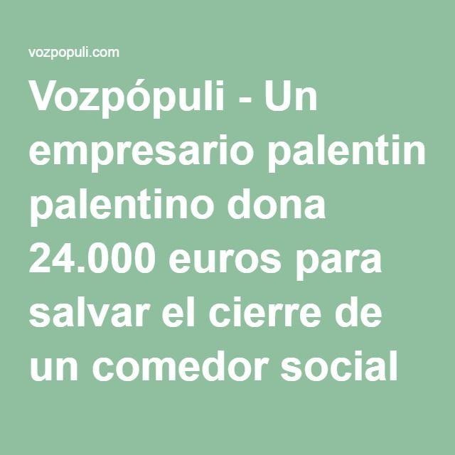 Vozpópuli - Un empresario palentino dona 24.000 euros para salvar el cierre de un comedor social