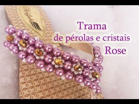 Trama de pérolas e cristais Rose - YouTube
