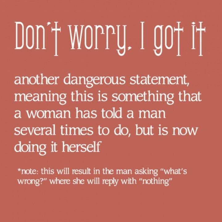 Don't Worry, I Got It.....