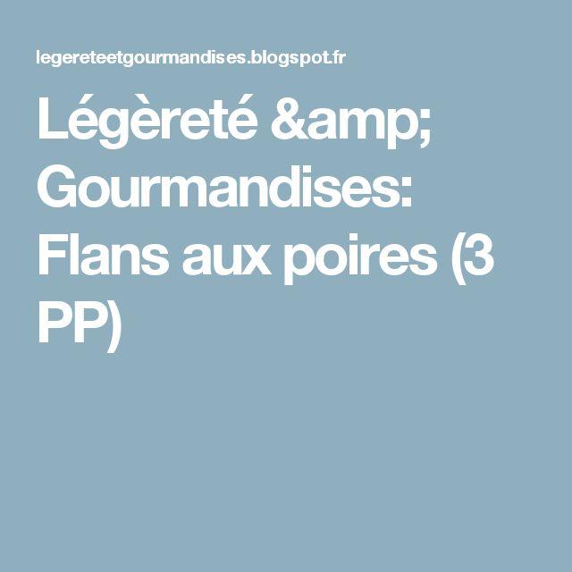Légèreté & Gourmandises: Flans aux poires (3 PP)