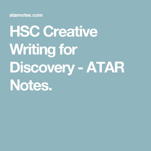 HSC Creative Writing for Discovery - ATAR Notes.