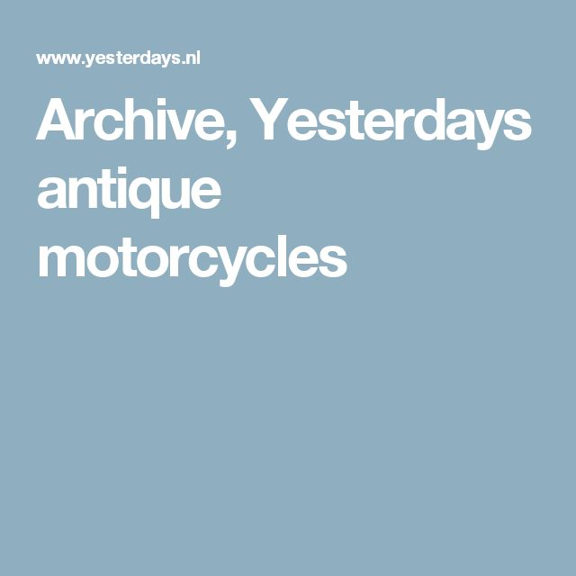 Archive, Yesterdays antique motorcycles