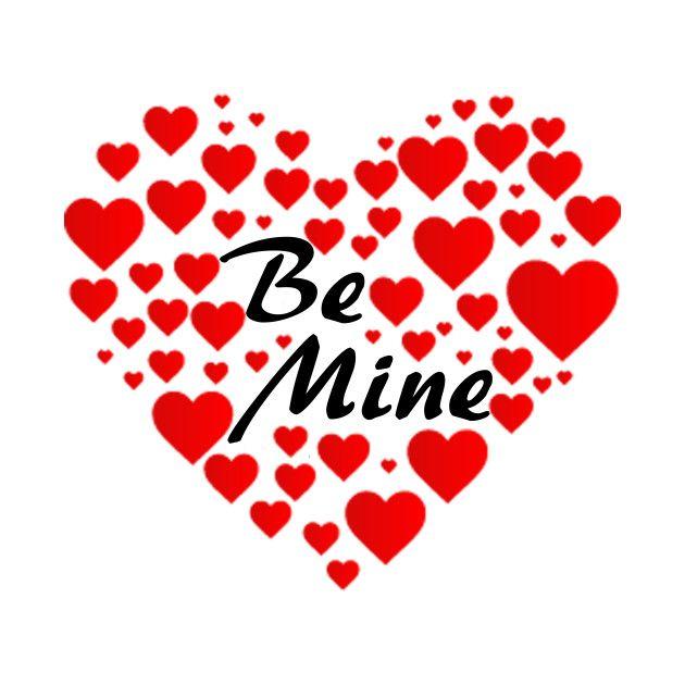 Awesome 'Be+Mine' design on TeePublic!