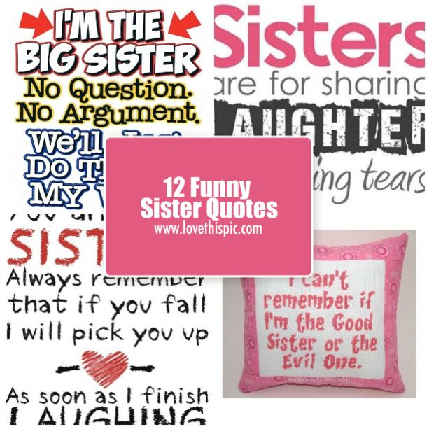 Top 100 Sister Quotes And Funny Sayings With Images: Best 25+ Funny Sister Quotes Ideas On Pinterest