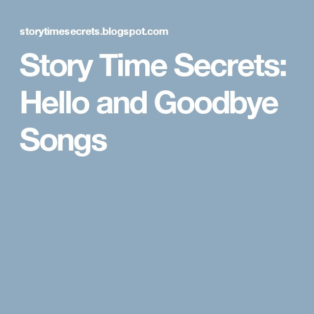 Story Time Secrets: Hello and Goodbye Songs