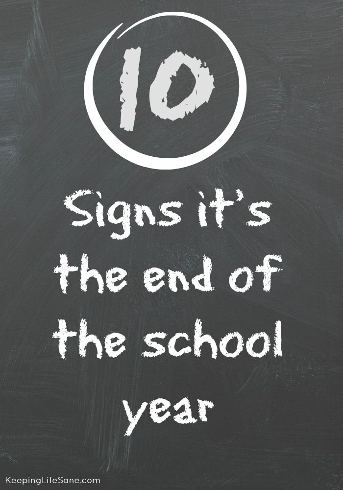 10 signs it's the end of the school year! - Keeping Life Sane