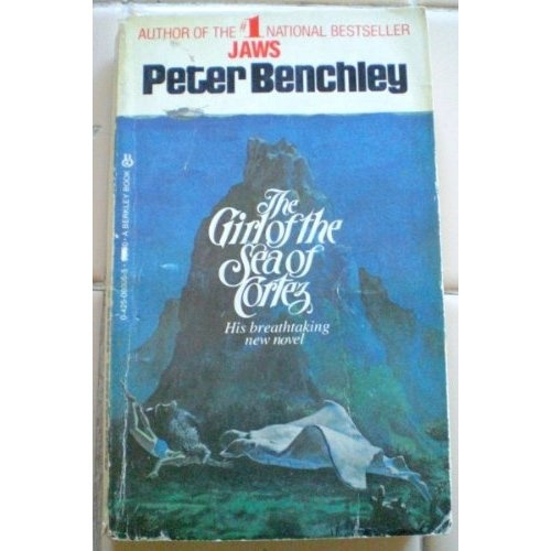 The Girl of the Sea of Cortez  by Peter Benchley