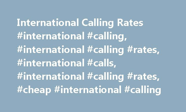 International Calling Rates #international #calling, #international #calling #rates, #international #calls, #international #calling #rates, #cheap #international #calling http://fresno.remmont.com/international-calling-rates-international-calling-international-calling-rates-international-calls-international-calling-rates-cheap-international-calling/  #VoIPVoIP is a division of Kosmaz Technologies LLC. Copyright 2006-2016 Kosmaz Technologies LLC. All Rights Reserved. Kosmaz Kosmaz is a VoIP…