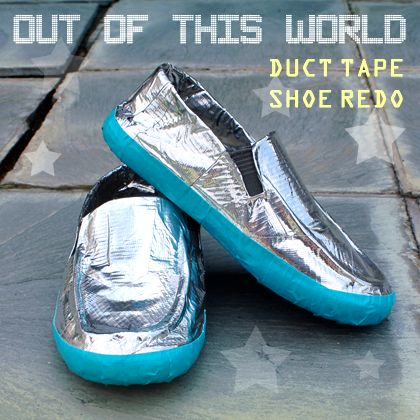 Out of this World: Duct Tape Shoe Redo