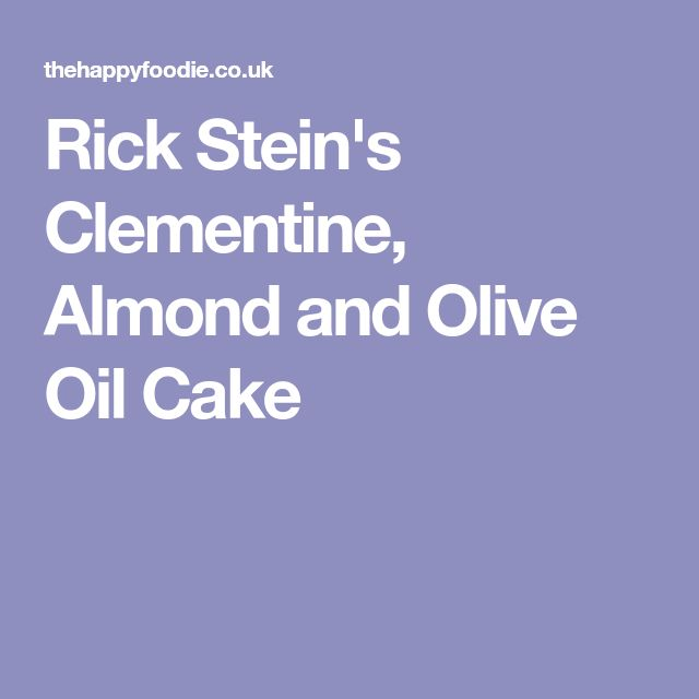 Rick Stein's Clementine, Almond and Olive Oil Cake