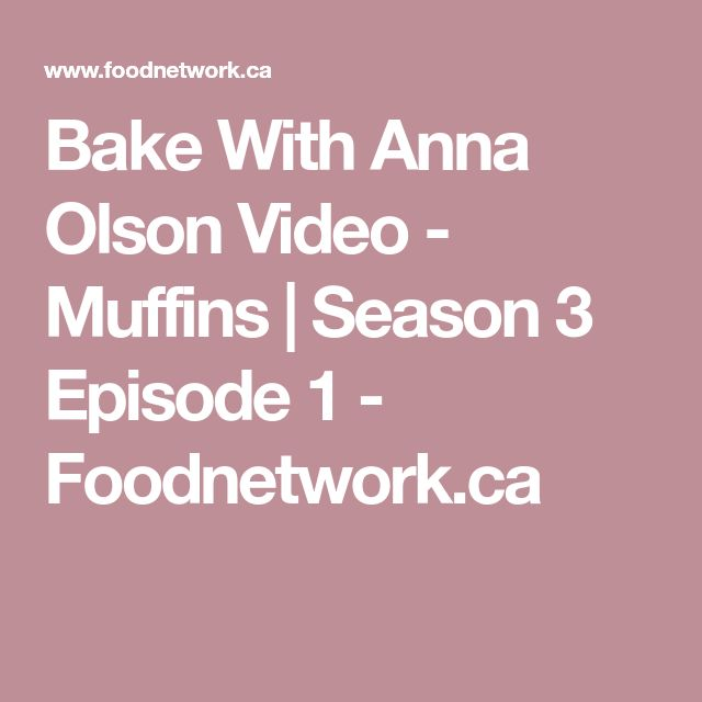 Bake With Anna Olson Video - Muffins | Season 3 Episode 1 - Foodnetwork.ca