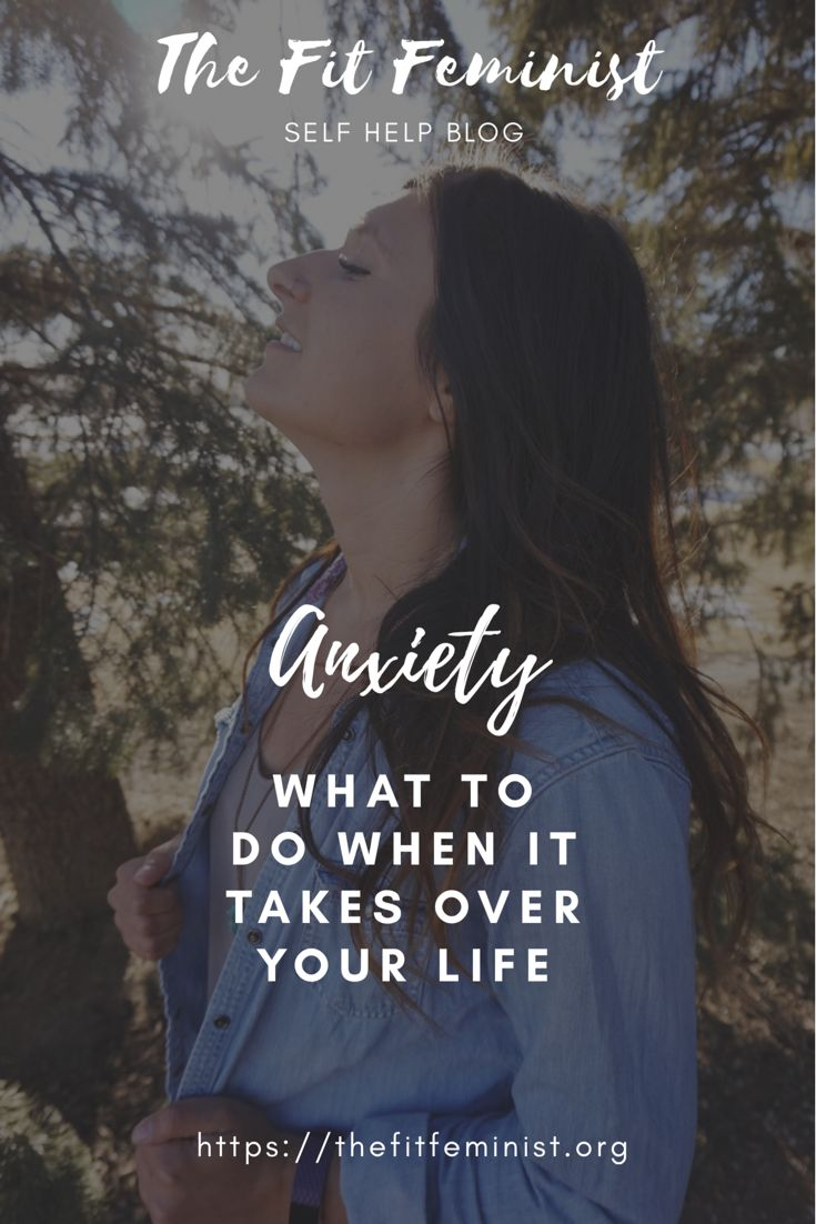 Anxiety- What to do when it takes over your life  #anxiety #selfhelp #selflove #selfcare #health #wellness #healthandwellness