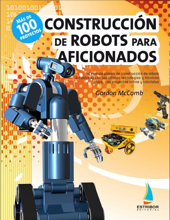 uno de los libros de robótica más vendidos.Imprescindible para iniciarse en este mundo de futuro. Más de 100 proyectos. Traducción al español de la obra maestra de Grodon McComb. Ahora con proyectos online y tutoriales www.editorialestribor.com