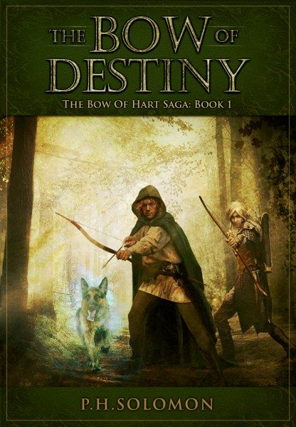 The Bow of Destiny (The Bow of Hart Saga #1) by P.H. Solomon