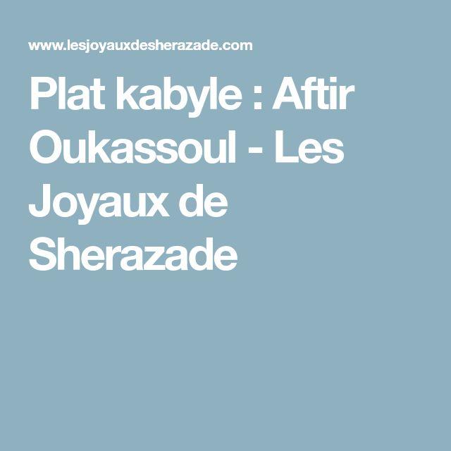 Plat kabyle : Aftir Oukassoul - Les Joyaux de Sherazade