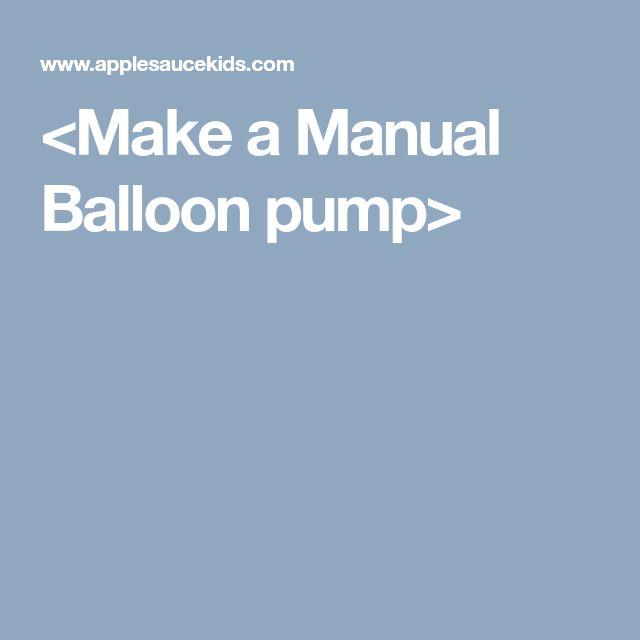 <Make a Manual Balloon pump>