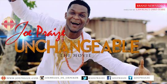 DOWNLOAD MUSIC: UNCHANGEABLE BY JOE PRAIZE (