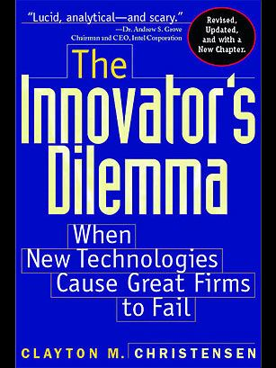 The Innovator's Dilemma (1997), by Clayton Christensen - The 25 Most Influential Business Management Books - TIME