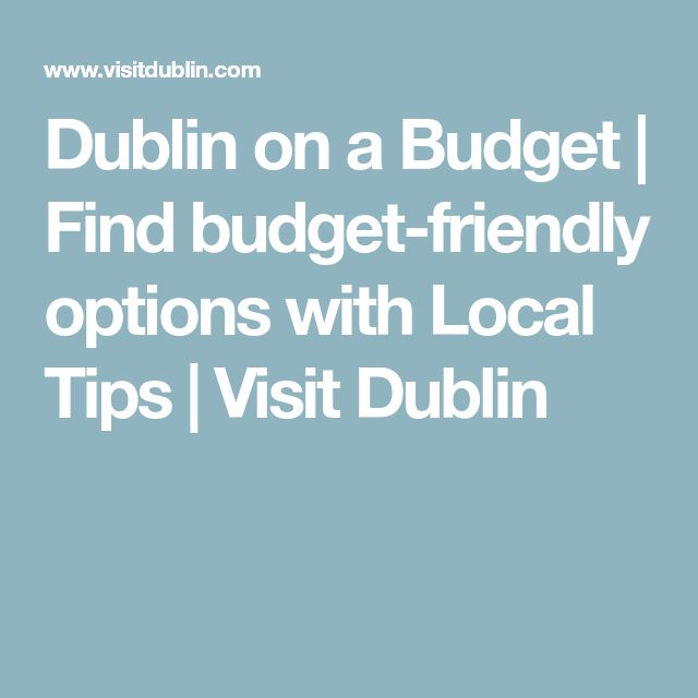 Dublin on a Budget | Find budget-friendly options with Local Tips | Visit Dublin