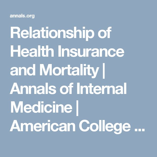 Relationship of Health Insurance and Mortality | Annals of Internal Medicine | American College of Physicians
