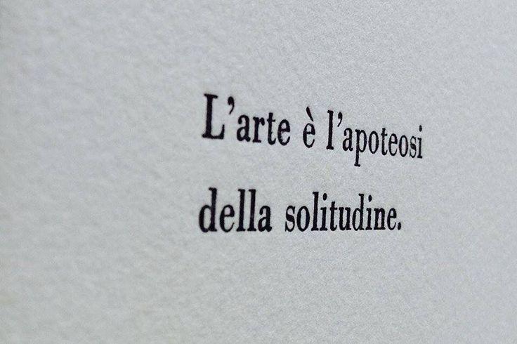 L'arte é l'apoteosi della solitudine. Samuel Beckett #art #arte #samuel #beckett