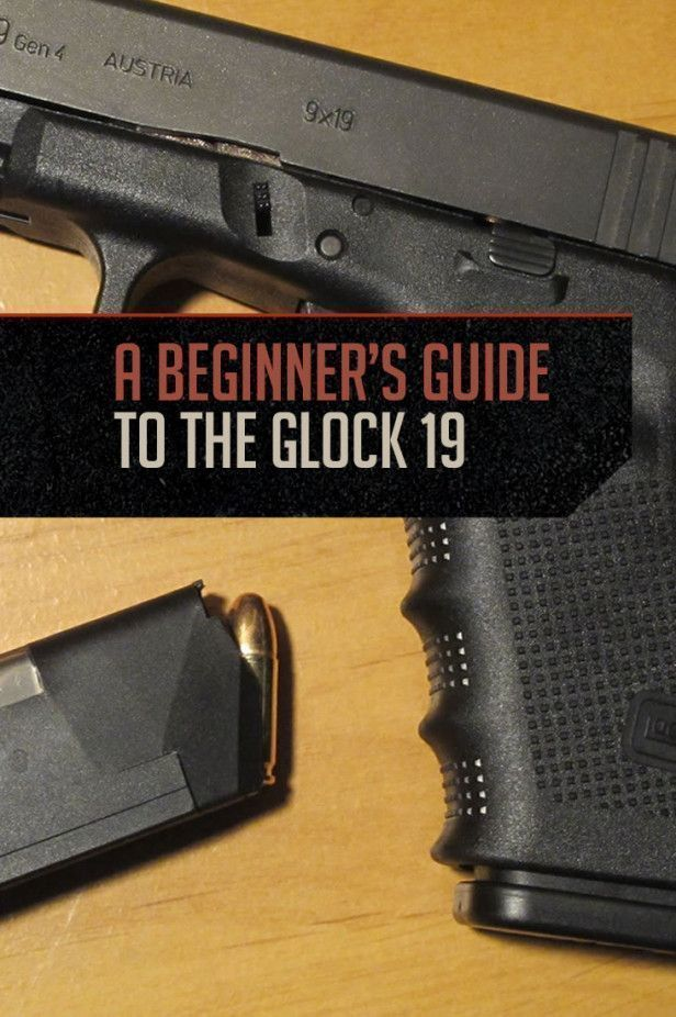 Glock 19: A Beginner's Guide by Gun Carrier at http://guncarrier.com/glock-19-a-beginners-guide/